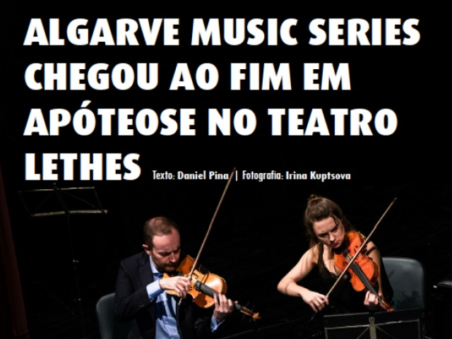 Algarve Music Series came to an end in apotheosis at Teatro Lethes