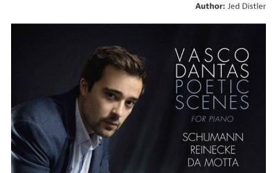 Gramophone review – Vasco Dantas: Poetic Scenes for Piano