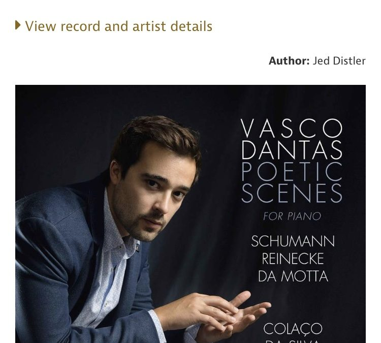 Gramophone review – Vasco Dantas: Poetic Scenes for Piano