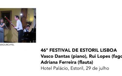 Trio Estoril – 46º FESTIVAL DE ESTORIL LISBOA Vasco Dantas (piano), Rui Lopes (fagote), Adriana Ferreira (flauta) – Hotel Palácio, Estoril, 29 de julho